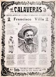 Pancho Villa. 'Calaveras, revelation from beyond the grave of the spirit of Francisco Villa'. An ant
