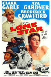 LONE STAR, top from left: Clark Gable, Ava Gardner, bottom from left: Broderick Crawford, Ava Gardne