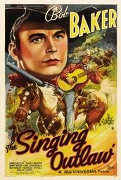THE SINGING OUTLAW, Bob Baker, 1937.