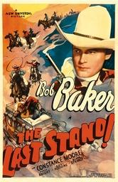 THE LAST STAND, Bob Baker, 1938.