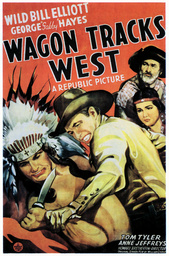 WAGON TRACKS WEST, from left: Tom Tyler, 'Wild' Bill Elliott, Anne Jeffreys, George 'Gabby' Hayes, 1